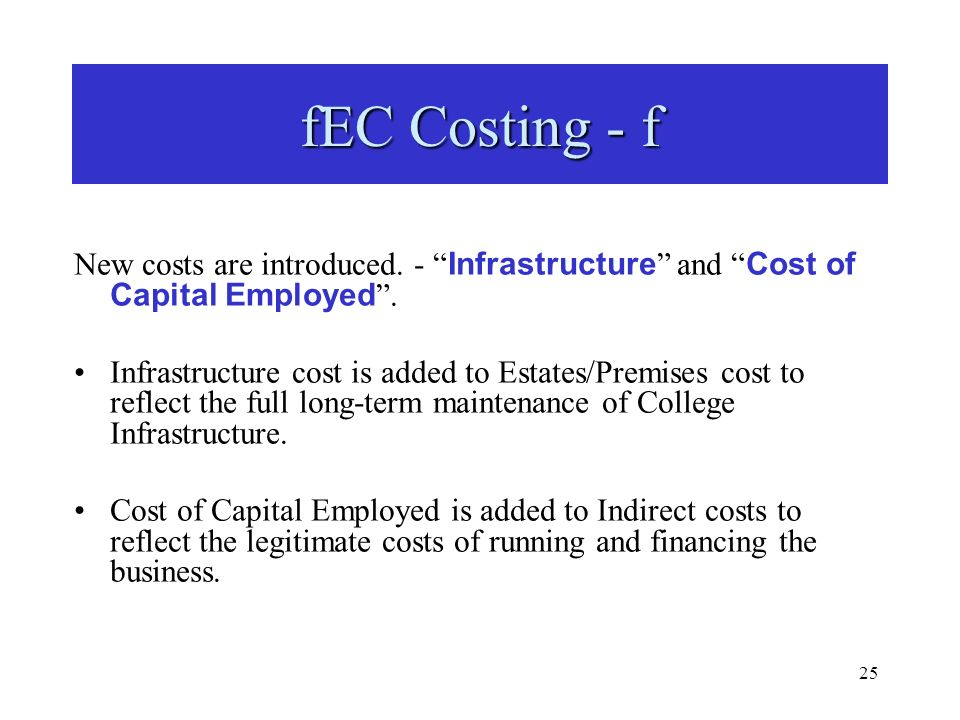 25 New costs are introduced. - Infrastructure and Cost of Capital Employed.