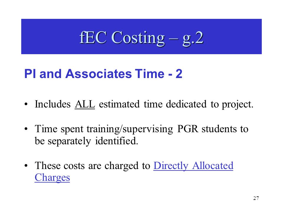 27 PI and Associates Time - 2 Includes ALL estimated time dedicated to project.