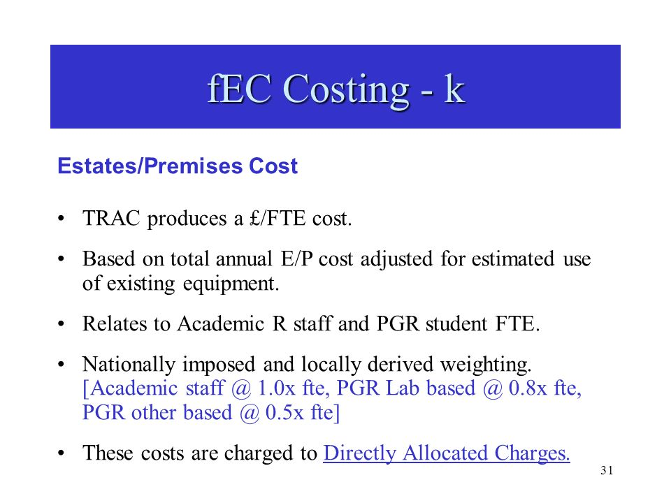 31 Estates/Premises Cost TRAC produces a £/FTE cost.