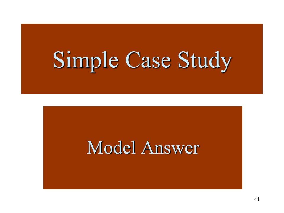 41 Simple Case Study Model Answer