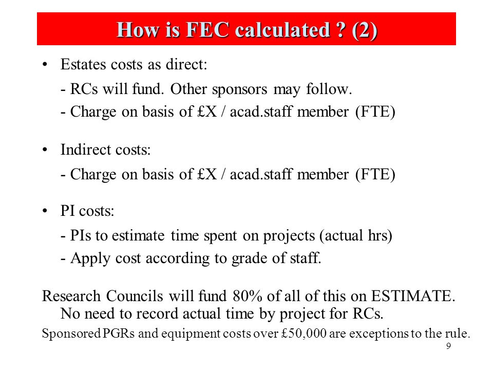 9 How is FEC calculated . (2) Estates costs as direct: - RCs will fund.