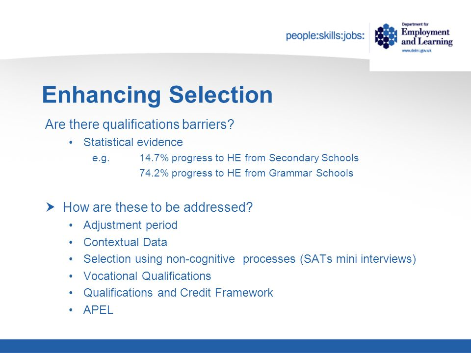Enhancing Selection Are there qualifications barriers.