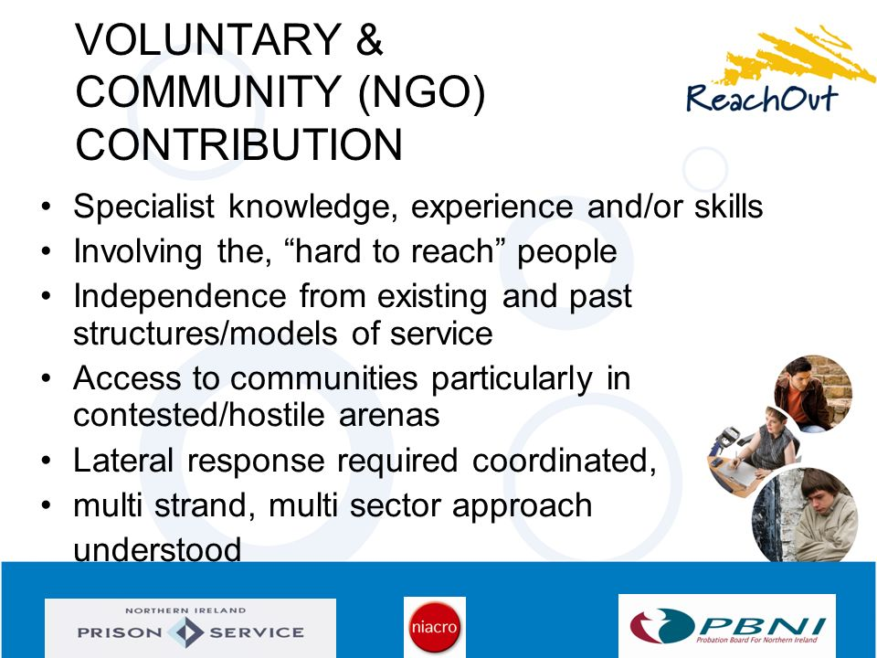 VOLUNTARY & COMMUNITY (NGO) CONTRIBUTION Specialist knowledge, experience and/or skills Involving the, hard to reach people Independence from existing