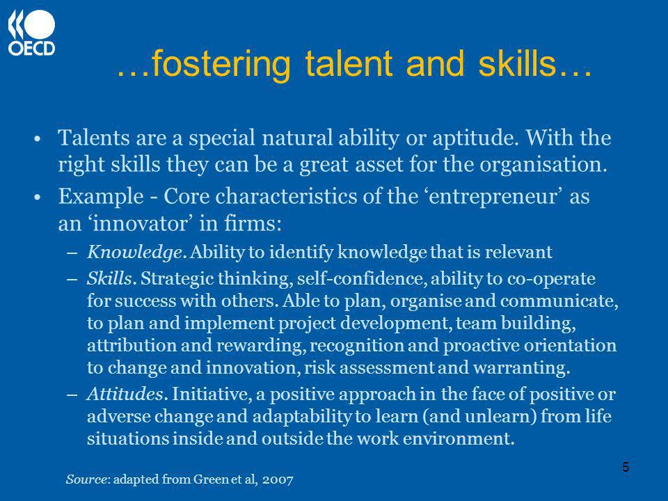 …fostering talent and skills… Talents are a special natural ability or aptitude.
