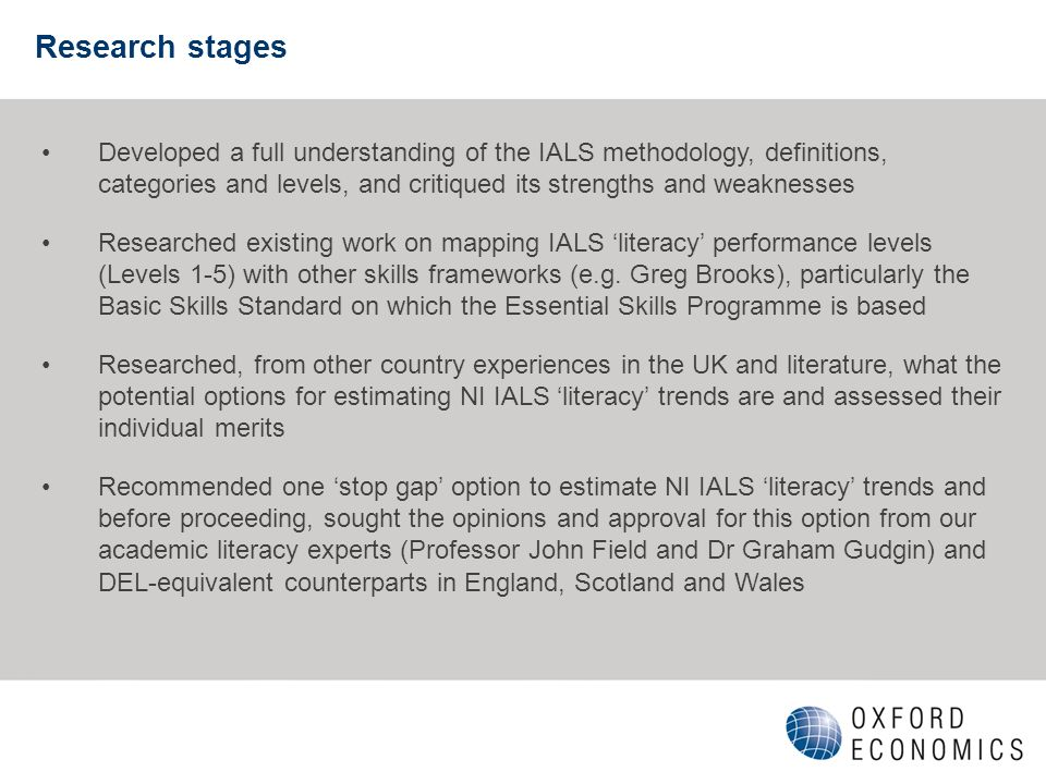 Research stages Developed a full understanding of the IALS methodology, definitions, categories and levels, and critiqued its strengths and weaknesses