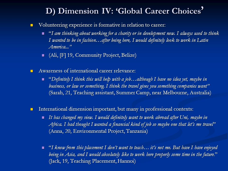 D) Dimension IV: Global Career Choices D) Dimension IV: Global Career Choices Volunteering experience is formative in relation to career: Volunteering