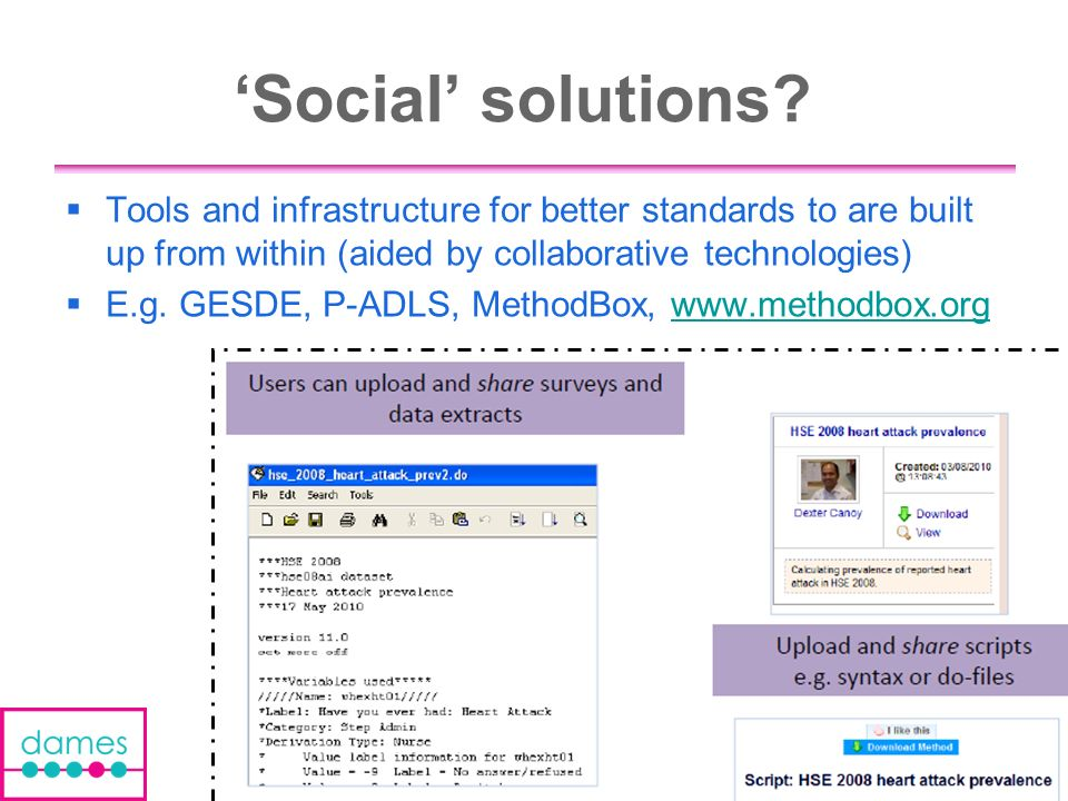 Social solutions? Tools and infrastructure for better standards to are built up from within (aided by collaborative technologies) E.g. GESDE, P-ADLS,