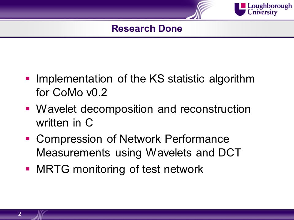 3 Compression of Network Performance Measurements DCT and WT with 75% (L2) and 93% (L4) reduction Bursty and non bursty signals
