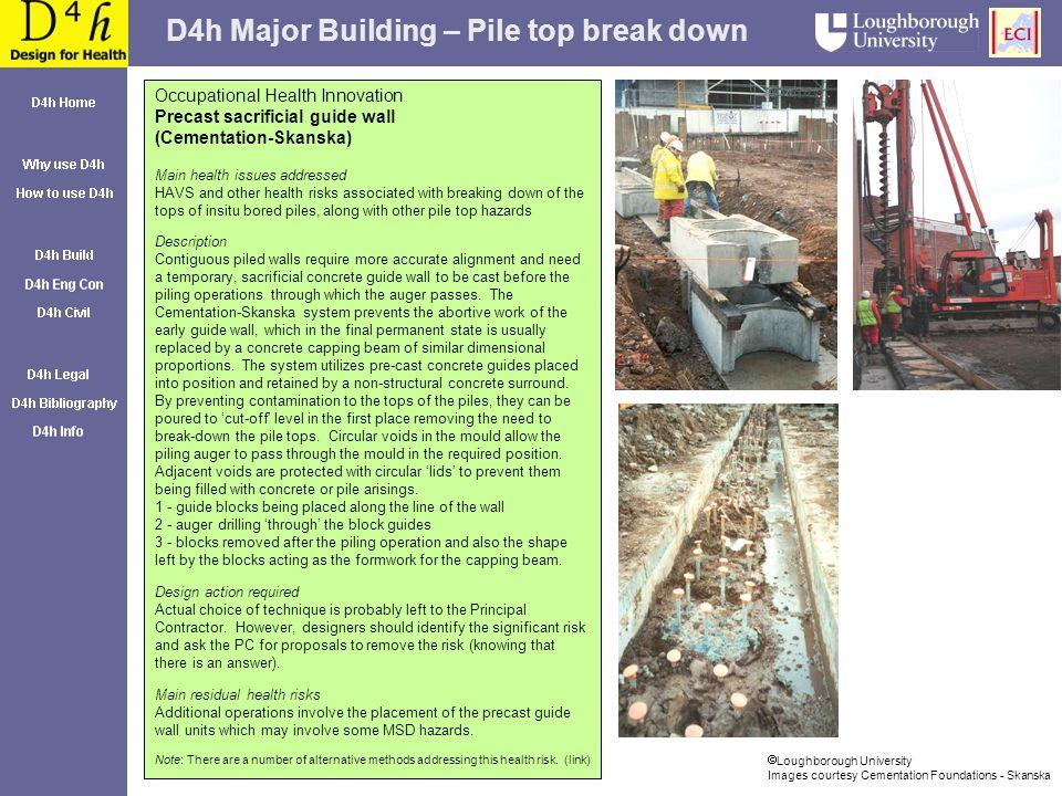 D4h Major Building – Pile top break down Occupational Health Innovation Precast sacrificial guide wall (Cementation-Skanska) Main health issues addres