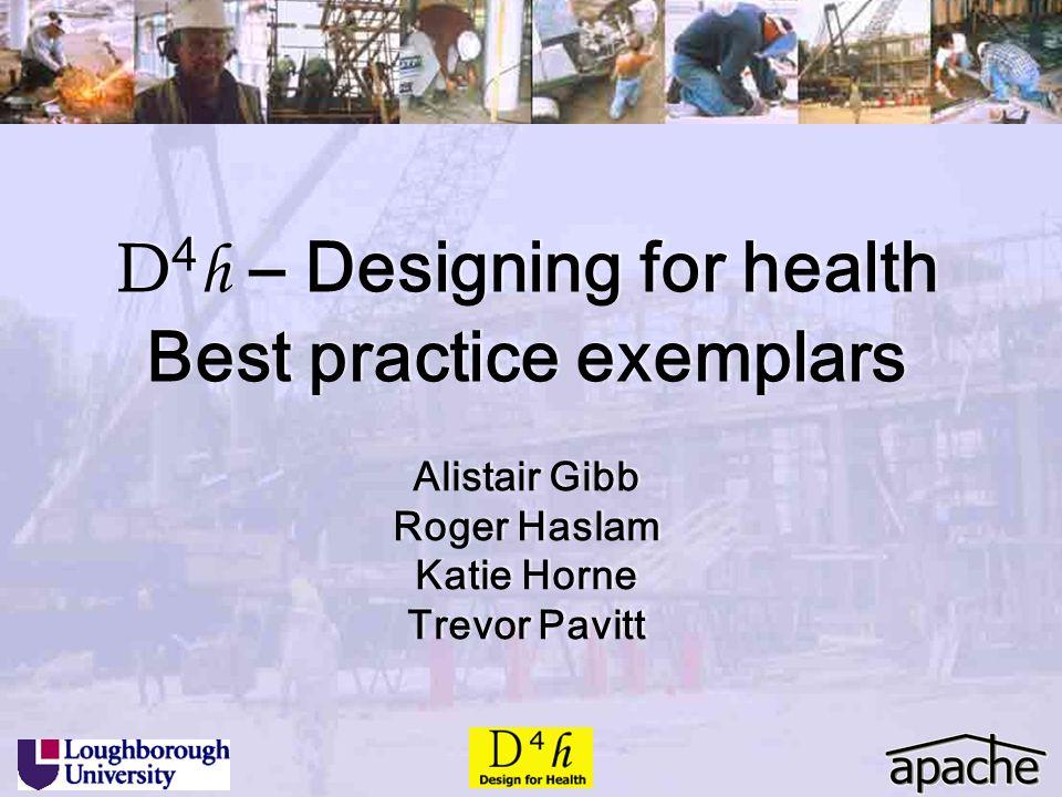 Alistair Gibb Roger Haslam Katie Horne Trevor Pavitt Alistair Gibb Roger Haslam Katie Horne Trevor Pavitt D 4 h – Designing for health Best practice e