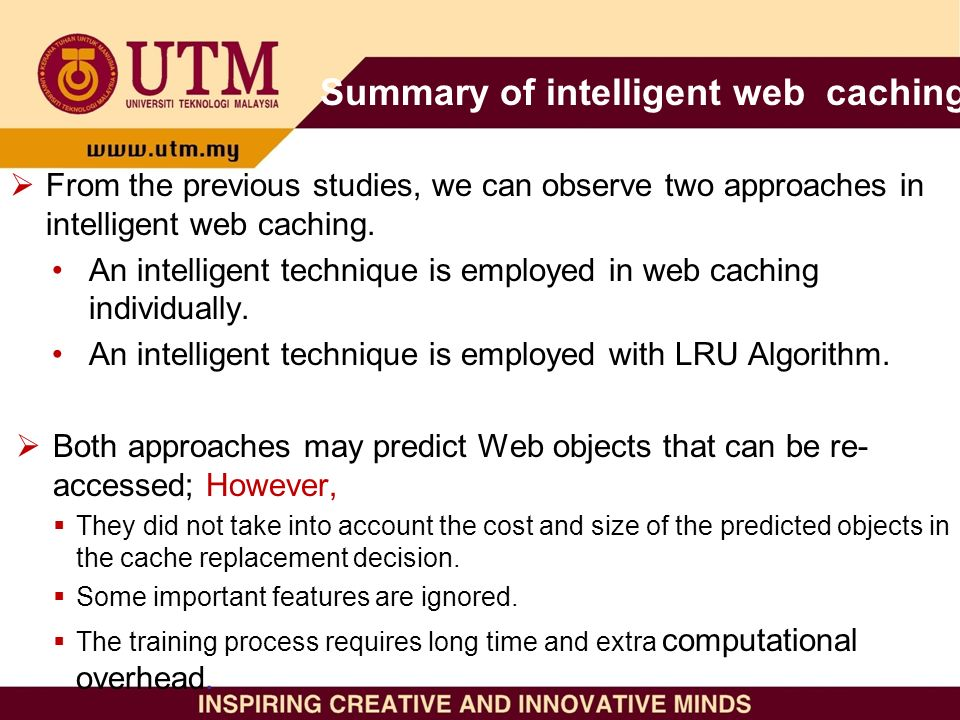 Summary of intelligent web caching From the previous studies, we can observe two approaches in intelligent web caching.