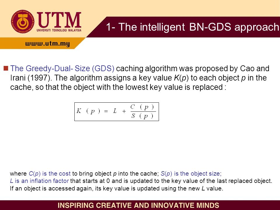 The Greedy-Dual- Size (GDS) caching algorithm was proposed by Cao and Irani (1997).