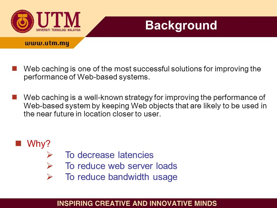 Background Web caching is one of the most successful solutions for improving the performance of Web-based systems.