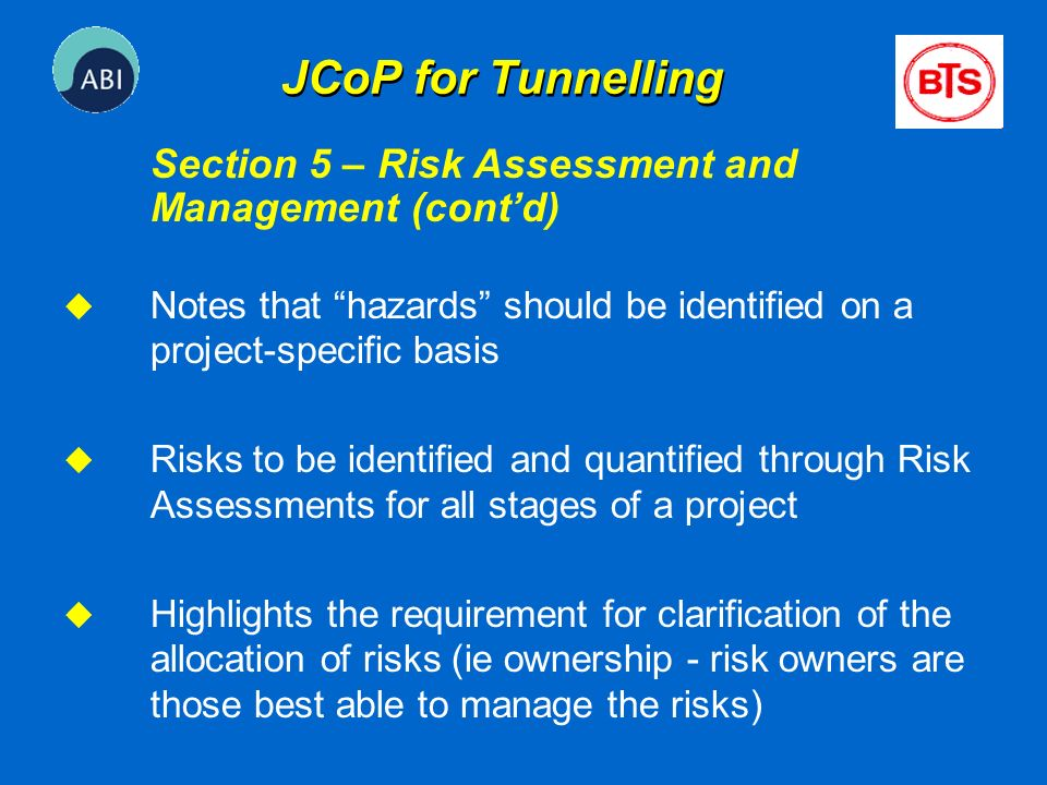u Notes that hazards should be identified on a project-specific basis u Risks to be identified and quantified through Risk Assessments for all stages