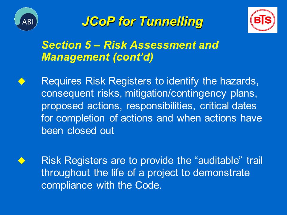 u Requires Risk Registers to identify the hazards, consequent risks, mitigation/contingency plans, proposed actions, responsibilities, critical dates