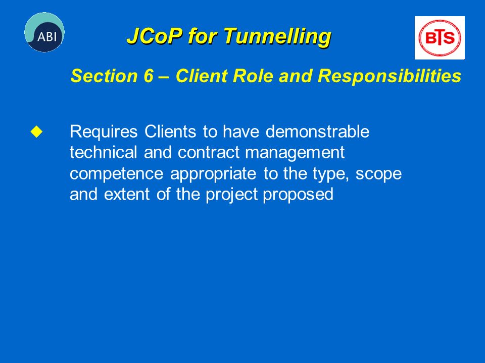 u Requires Clients to have demonstrable technical and contract management competence appropriate to the type, scope and extent of the project proposed