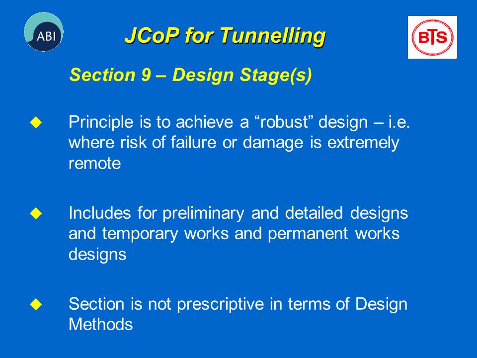 u Principle is to achieve a robust design – i.e. where risk of failure or damage is extremely remote u Includes for preliminary and detailed designs a