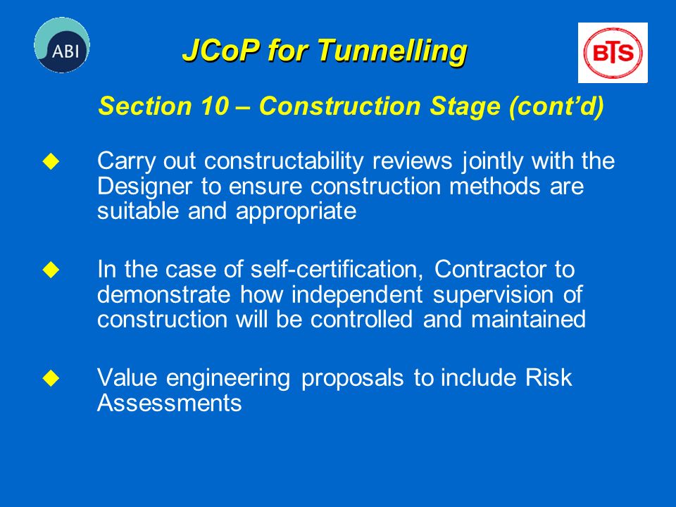 u Carry out constructability reviews jointly with the Designer to ensure construction methods are suitable and appropriate u In the case of self-certi