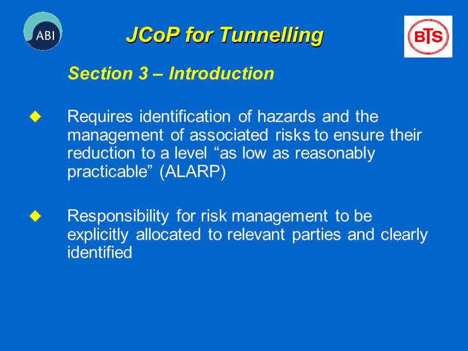 u Requires identification of hazards and the management of associated risks to ensure their reduction to a level as low as reasonably practicable (ALA