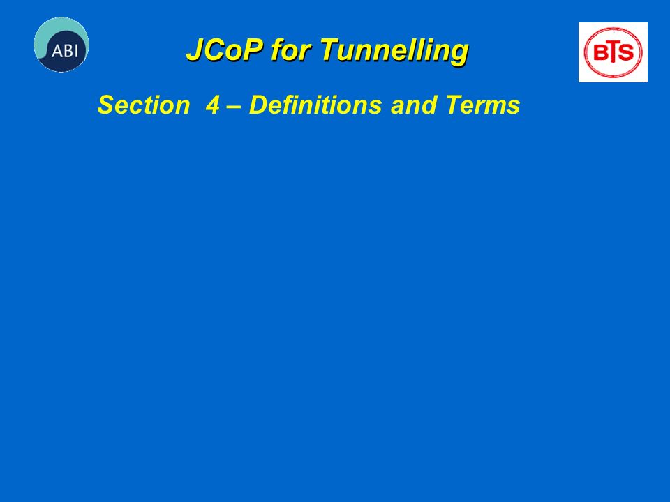 JCoP for Tunnelling Section 4 – Definitions and Terms
