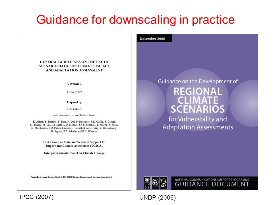 Guidance for downscaling in practice UNDP (2006) IPCC (2007)