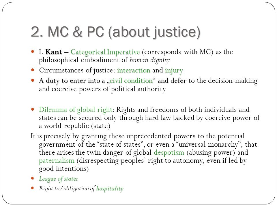 2. MC & PC (about justice) KantCategorical Imperative I.