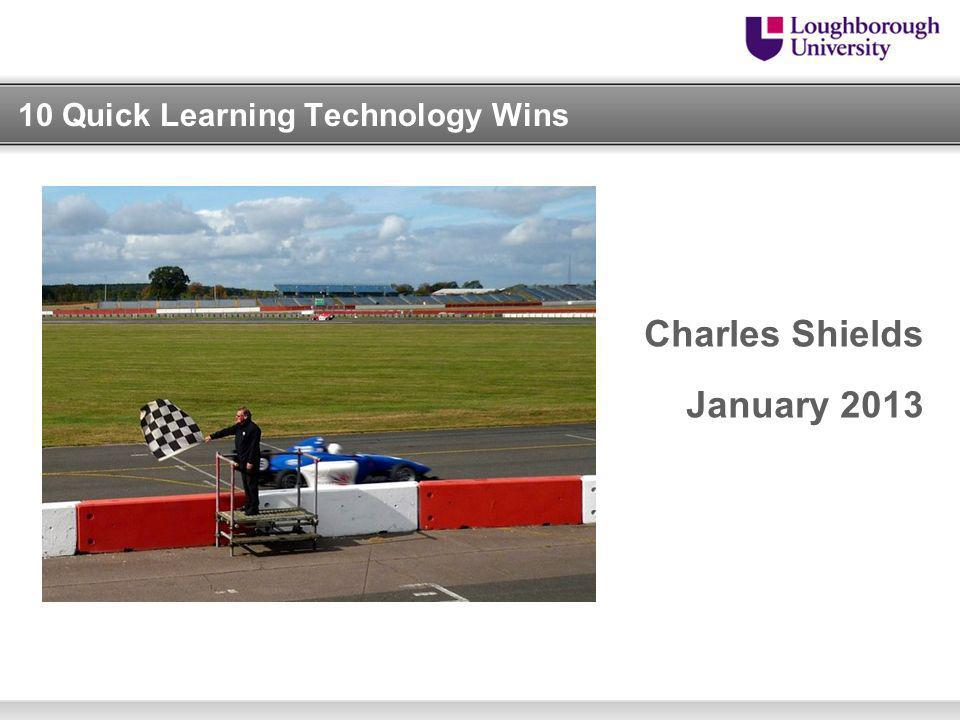 10 Quick Learning Technology Wins Charles Shields January 2013