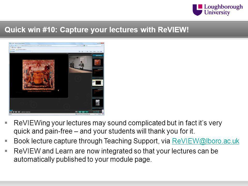 Quick win #10: Capture your lectures with ReVIEW.