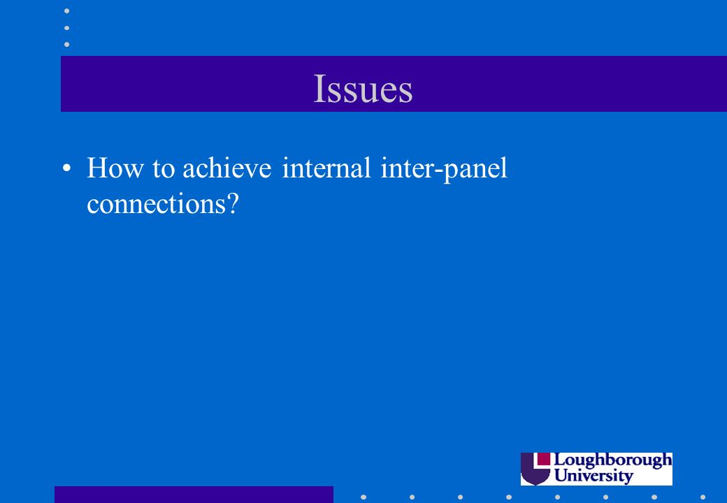 Issues How to achieve internal inter-panel connections?