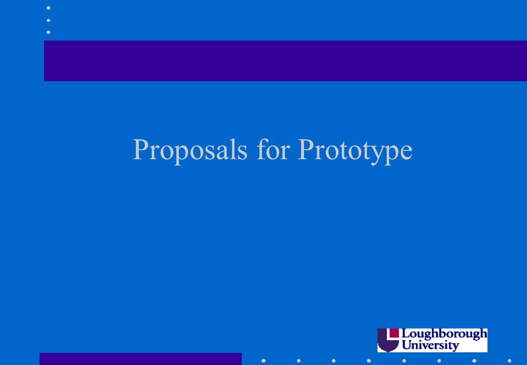 Proposals for Prototype