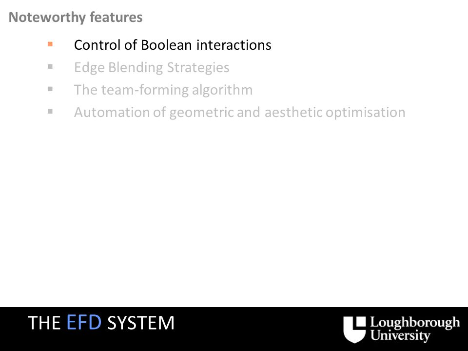 Control of Boolean interactions Edge Blending Strategies The team-forming algorithm Automation of geometric and aesthetic optimisation Noteworthy feat