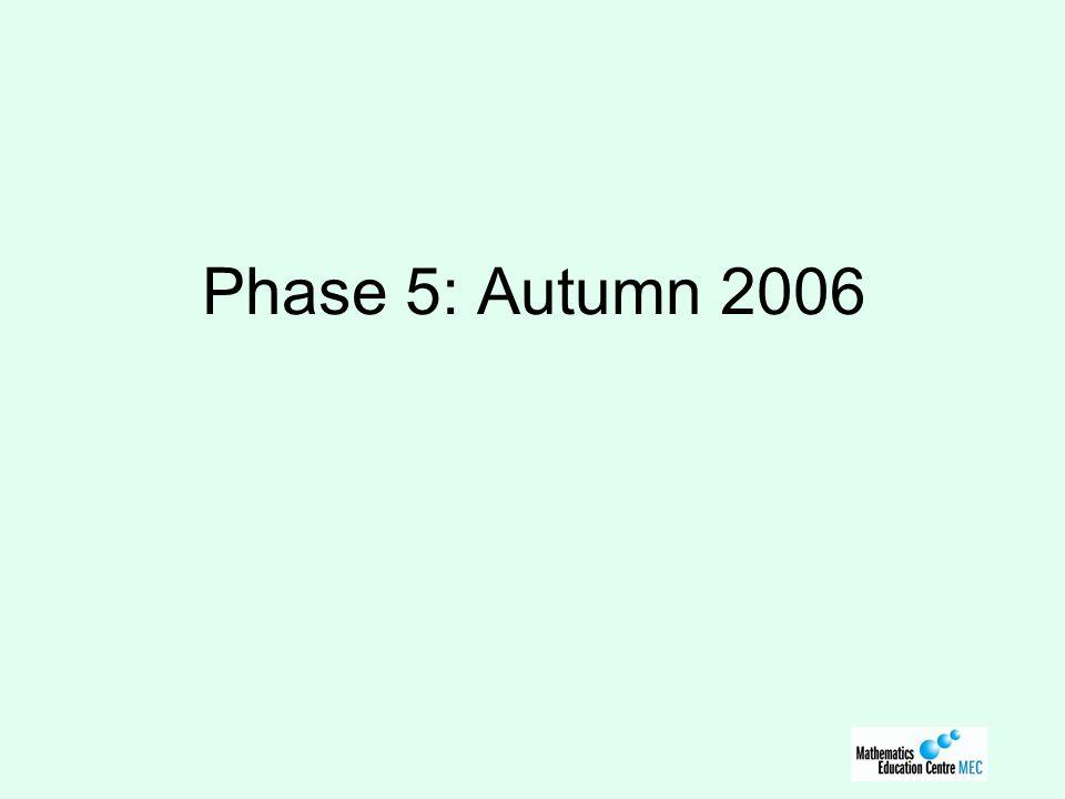 Phase 5: Autumn 2006