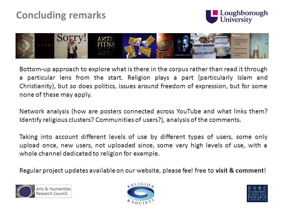 Concluding remarks Bottom-up approach to explore what is there in the corpus rather than read it through a particular lens from the start.