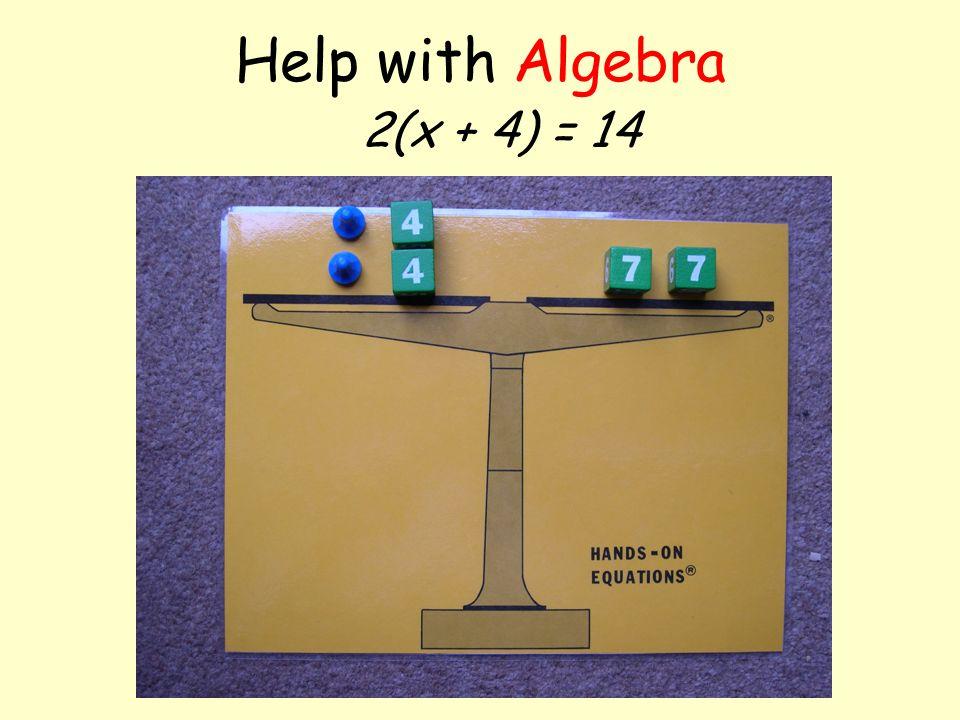 Help with Algebra 2x + 4 = 14