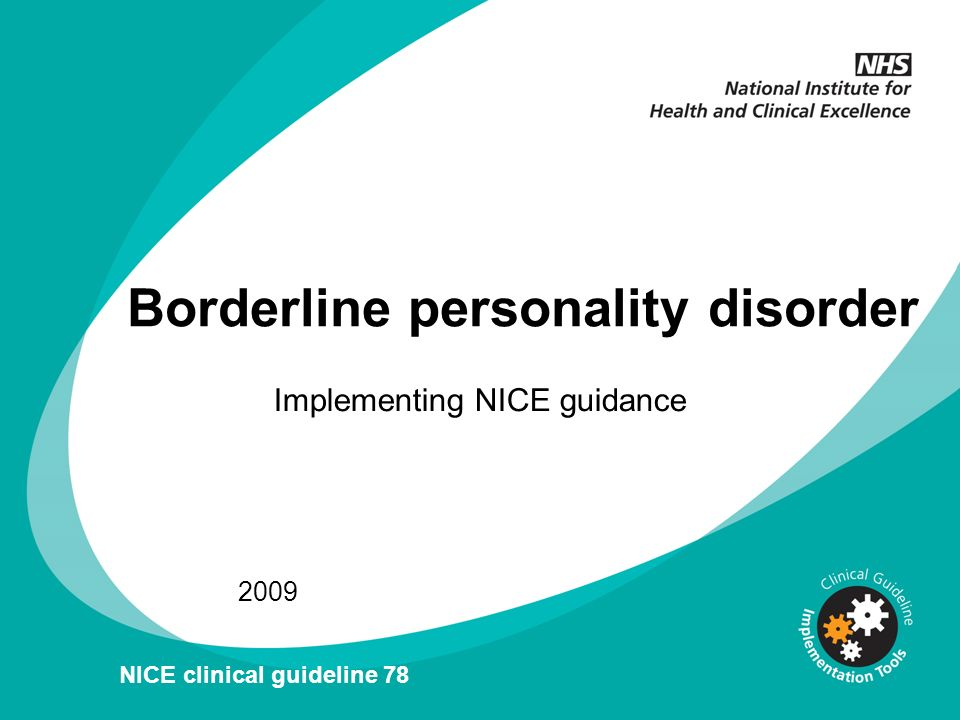 Implementing NICE guidance 2009 NICE clinical guideline 78 Borderline personality disorder