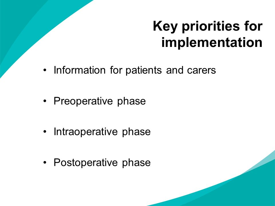 Key priorities for implementation Information for patients and carers Preoperative phase Intraoperative phase Postoperative phase