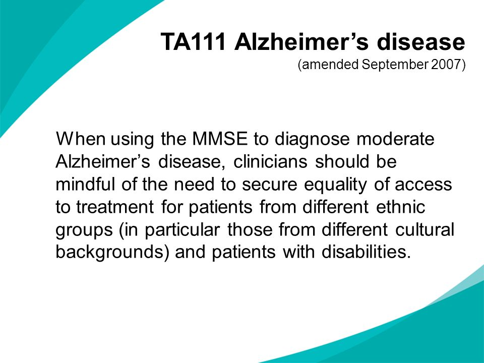 When using the MMSE to diagnose moderate Alzheimers disease, clinicians should be mindful of the need to secure equality of access to treatment for pa