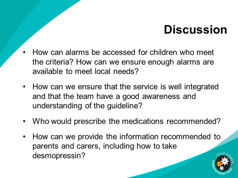 Discussion How can alarms be accessed for children who meet the criteria? How can we ensure enough alarms are available to meet local needs? How can w
