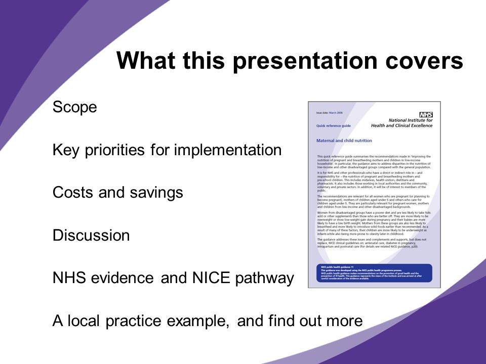 What this presentation covers Scope Key priorities for implementation Costs and savings Discussion NHS evidence and NICE pathway A local practice exam