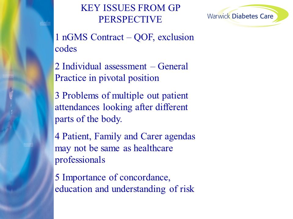 KEY ISSUES FROM GP PERSPECTIVE 1 nGMS Contract – QOF, exclusion codes 2 Individual assessment – General Practice in pivotal position 3 Problems of mul