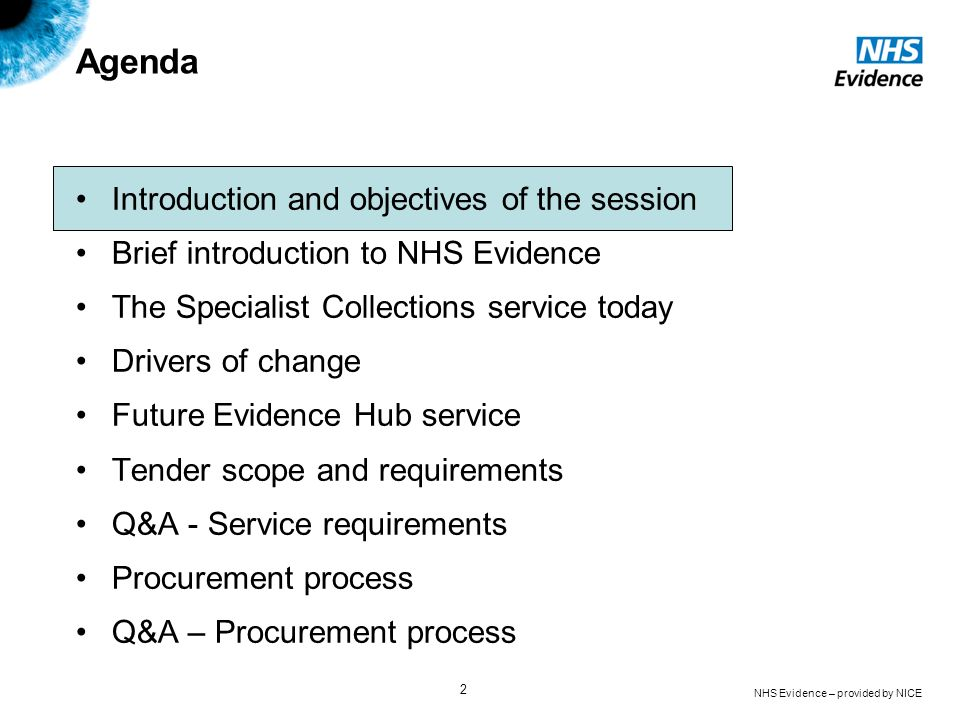 NHS Evidence – provided by NICE 2 Agenda Introduction and objectives of the session Brief introduction to NHS Evidence The Specialist Collections serv