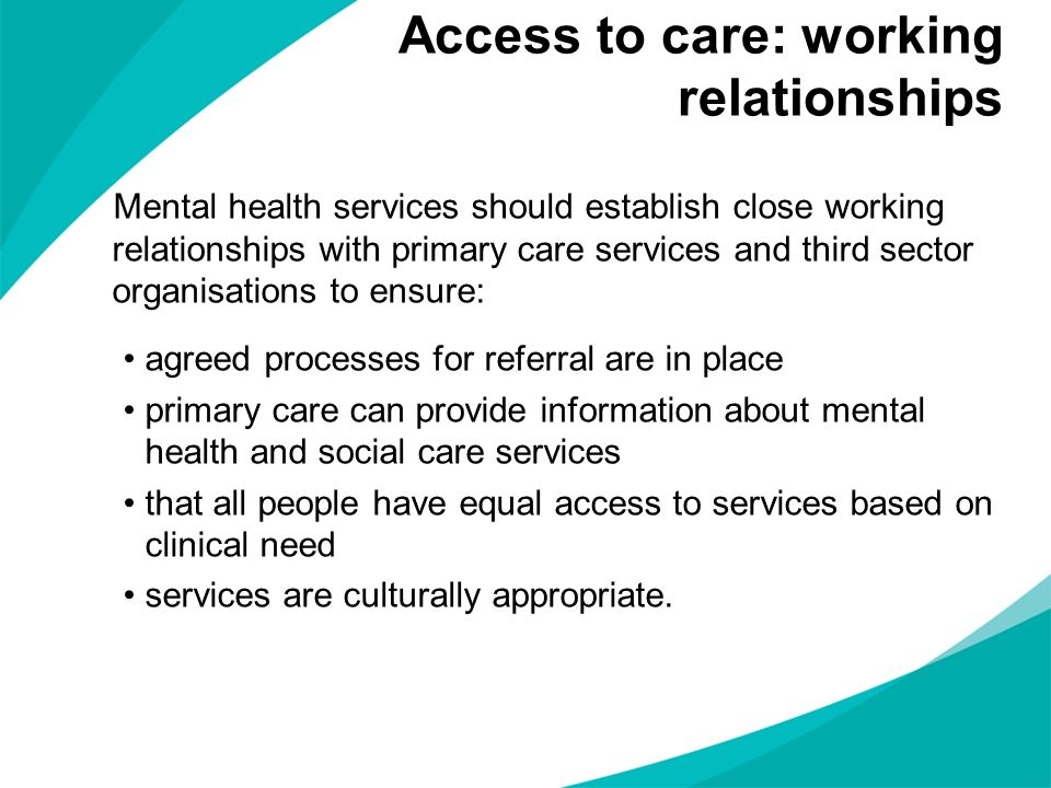 Mental health services should establish close working relationships with primary care services and third sector organisations to ensure: agreed proces