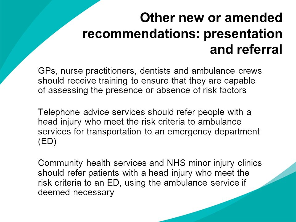 Other new or amended recommendations: presentation and referral GPs, nurse practitioners, dentists and ambulance crews should receive training to ensu
