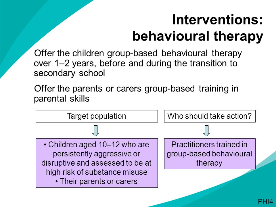 Offer the children group-based behavioural therapy over 1–2 years, before and during the transition to secondary school Offer the parents or carers gr