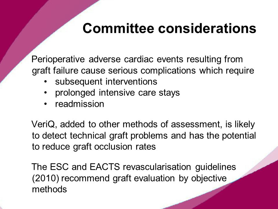 Committee considerations Perioperative adverse cardiac events resulting from graft failure cause serious complications which require subsequent interv