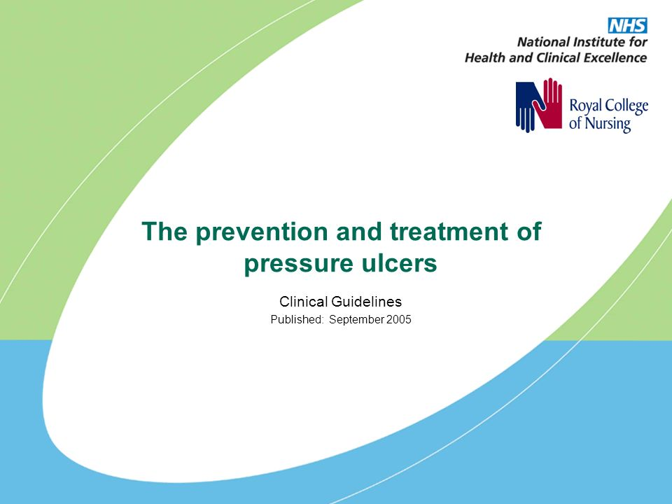 The prevention and treatment of pressure ulcers Clinical Guidelines Published: September 2005