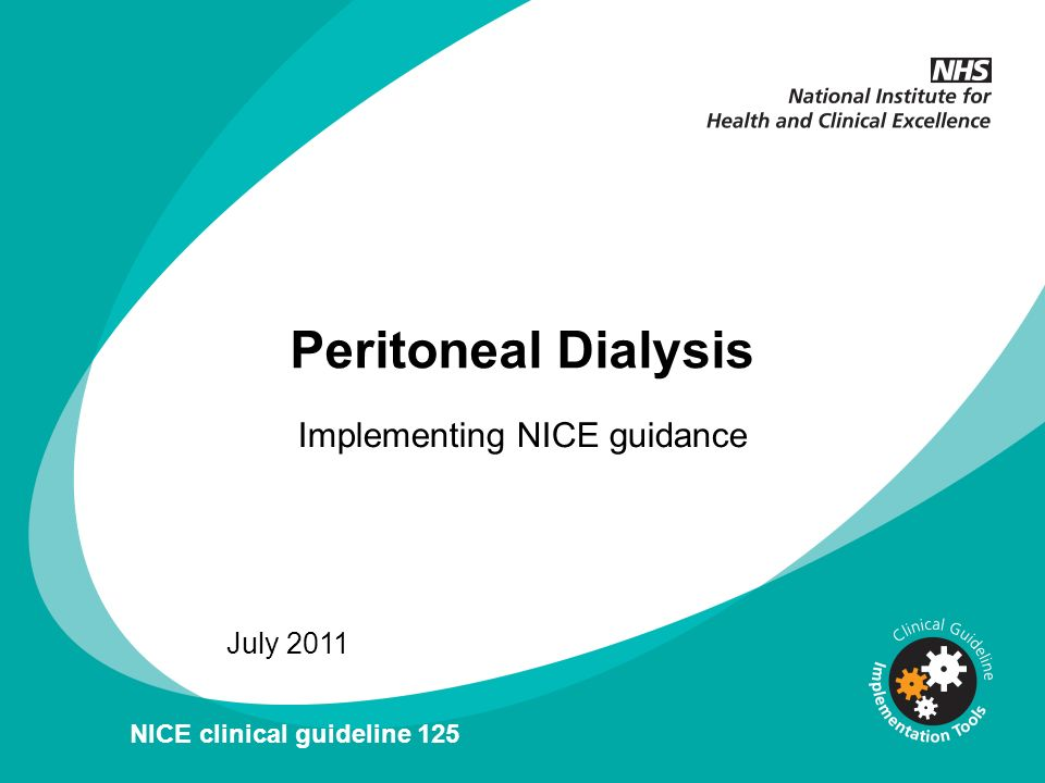 NICE Pathway The NICE Peritoneal Dialysis pathway covers peritoneal dialysis in the treatment of stage 5 chronic kidney disease and recommendations on: Information Choice of dialysis Peritoneal dialysis delivery Switching treatment Click here to go to NICE Pathways website