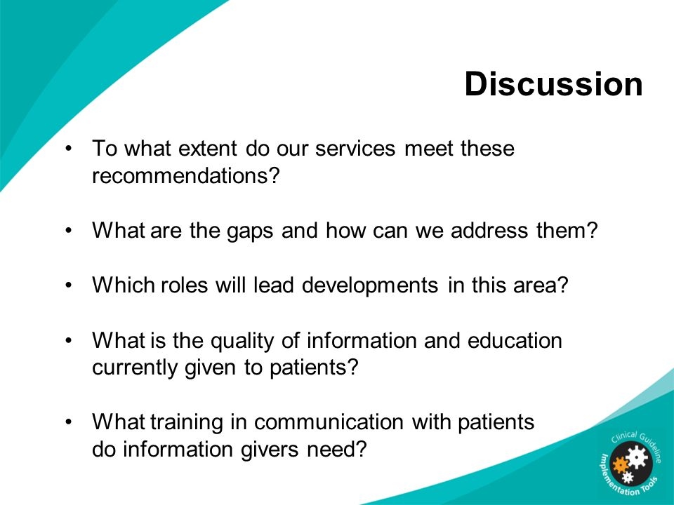 Discussion To what extent do our services meet these recommendations? What are the gaps and how can we address them? Which roles will lead development