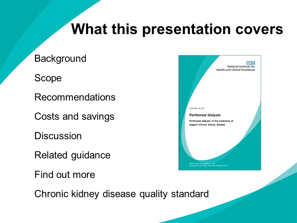 What this presentation covers Background Scope Recommendations Costs and savings Discussion Related guidance Find out more Chronic kidney disease qual