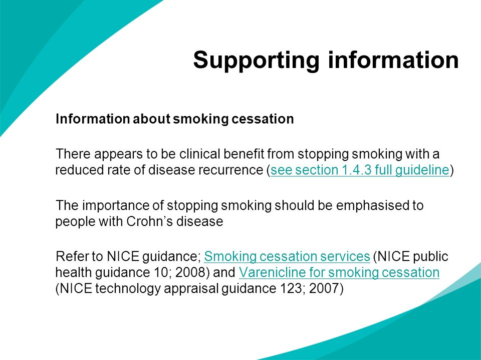 Supporting information Information about smoking cessation There appears to be clinical benefit from stopping smoking with a reduced rate of disease r
